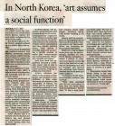 <p>Los Angeles Sunday Times, LA, USA – North Korean art: Is it just propaganda?, 20 June 2010 (2/2) – © archive peter noever</p>
