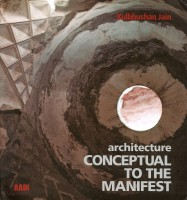 architecture CONCEPTUAL TO THE MANIFEST (Kulbhushan Jain) – cover