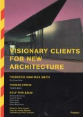"""Visionary Clients for New Architecture"" Editor: Peter Noever, 2000 with comments by Philip Johnson, contributions by Tom Krens, Rolf Fehlbaum and Frederick Samitaur Smith (client of Eric O. Moss) Published by Prestel, Munich / New York"